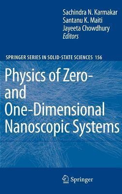 Physics of Zero- And One-Dimensional Nanoscopic Systems  by  Jayeeta Chowdhury