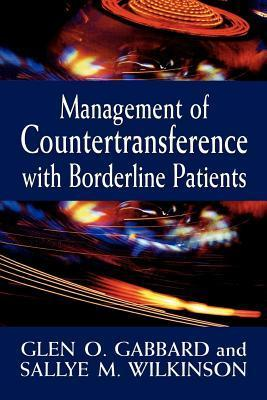 Management of Countertransference with Borderline Patients Glen O. Gabbard