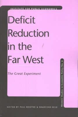 Deficit Reduction in the Far West: The Great Experiment  by  Paul Boothe