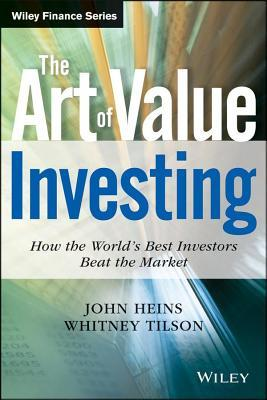 Art of Value Investing: How the Worlds Best Investors Beat the Market  by  John Heins
