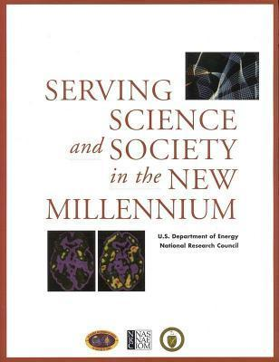Serving Science and Society Into the New Millenium National Academy of Sciences