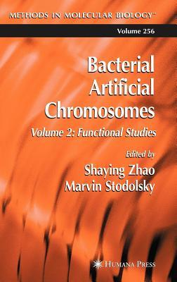 Bacterial Artificial Chromosomes Volume 2: Functional Studies  by  Shaying Zhao