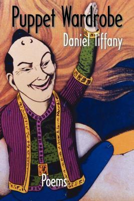 Puppet Wardrobe. Free Verse Editions. Daniel Tiffany