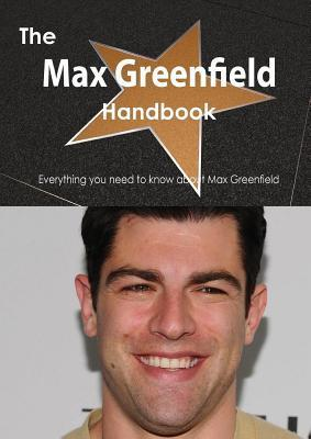 The Max Greenfield Handbook - Everything You Need to Know about Max Greenfield Emily Smith