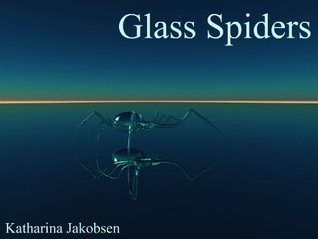Glass Spiders (The Martown Series) Katharina Jakobsen