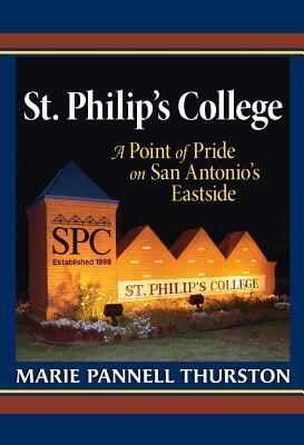 St. Philips College: A Point of Pride on San Antonios Eastside Marie Pannell Thurston