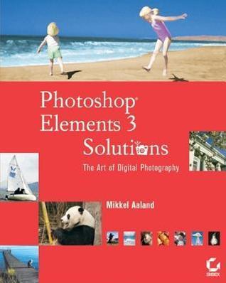 Photoshopelements 3 Solutions Mikkel Aaland