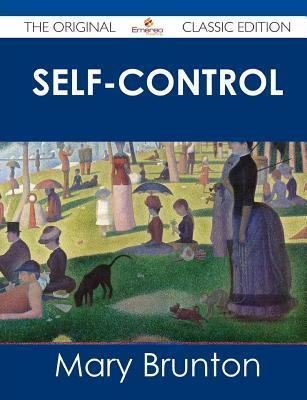 Self-Control - The Original Classic Edition Mary Brunton