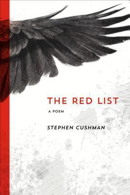 The Red List: A Poem  by  Stephen Cushman