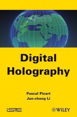 Digital Holography Pascal Picart