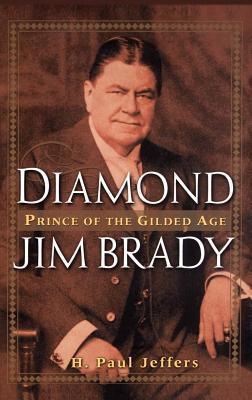 Diamond Jim Brady  by  H. Paul Jeffers