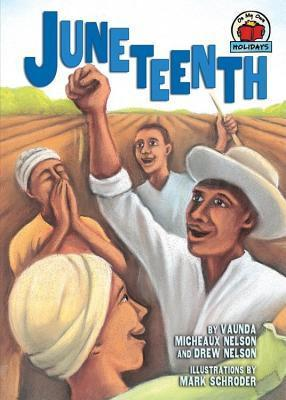On Myown Holidays: Juneteenth Vaunda Micheaux Nelson