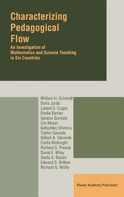 Characterizing Pedagogical Flow: An Investigation of Mathematics and Science Teaching in Six Countries  by  William H. Schmidt