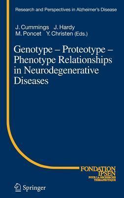Genotype - Proteotype - Phenotype Relationships in Neurodegenerative Diseases  by  Jeffrey L. Cummings
