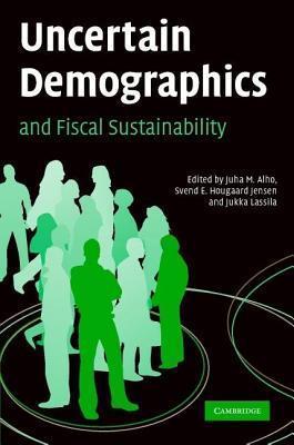 Uncertain Demographics and Fiscal Sustainability Juha M. Alho