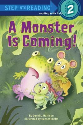 A Monster Is Coming! David L. Harrison