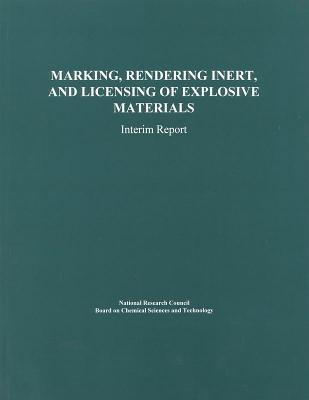 Marking, Rendering Inert, and Licensing of Explosive Materials: Interim Report Committee on Marking Rendering Inert and Licensing of Explosive Materials