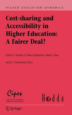 Cost-Sharing and Accessibility in Higher Education: A Fairer Deal?  by  Pedro N. Teixeira