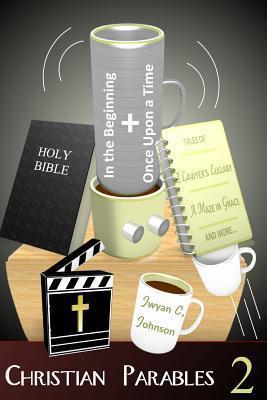 Christian Parables 2 Jwyan C Johnson