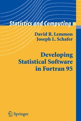 Developing Statistical Software in FORTRAN 95 David R. Lemmon
