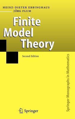Finite Model Theory: Springer Monographs in Mathematics Heinz-Dieter Ebbinghaus