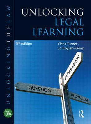 Unlocking Legal Learning, Third Edition Chris Turner