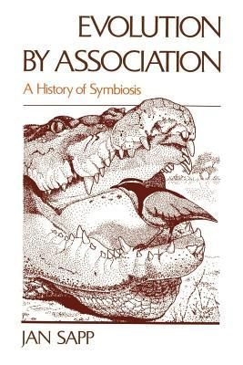 Evolution Association: A History of Symbiosis by Jan Sapp