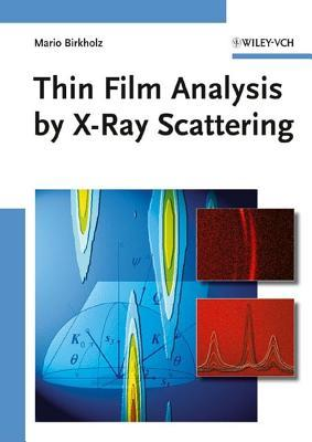 Thin Film Analysis  by  X-Ray Scattering by Mario Birkholz