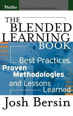 Blended Learning Book: Best Practices, Proven Methodologies, and Lessons Learned  by  Josh Bersin