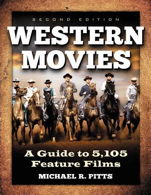 Western Movies  by  Michael R. Pitts