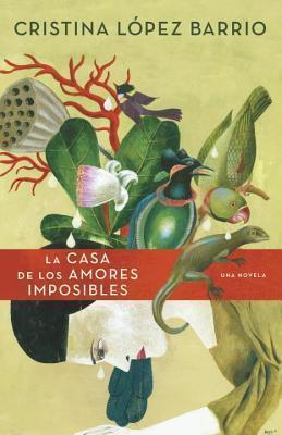 La Casa de Los Amores Imposibles  by  Cristina López Barrio