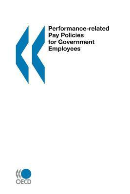 Performance-Related Pay Policies for Government Employees OECD/OCDE