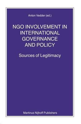 NGO Involvement in International Governance and Policy: Sources of Legitimacy  by  Anton Vedder