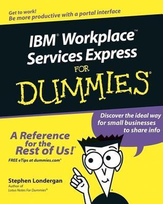 IBM Workplace Services Express for Dummies Stephen R. Londergan