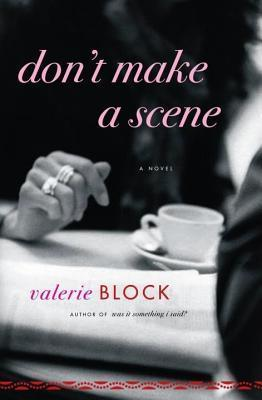 Dont Make a Scene  by  Valerie Block