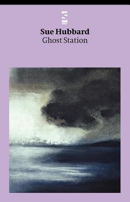Ghost Station Sue Hubbard