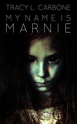 My Name Is Marnie  by  Tracy L. Carbone