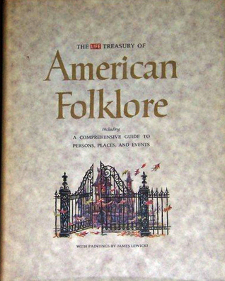 The LIFE Treasury of American Folklore The Editors of LIFE