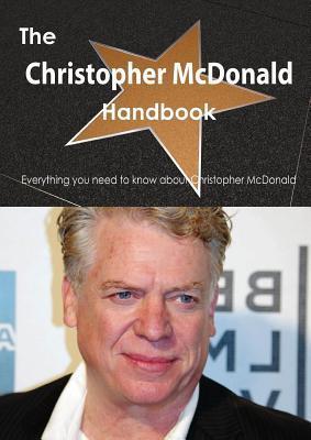 The Christopher McDonald Handbook - Everything You Need to Know about Christopher McDonald Emily Smith