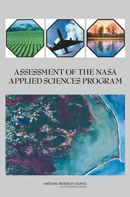 Assessment of the NASA Applied Sciences Program  by  National Research Council