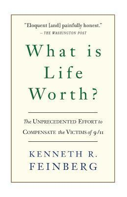 What Is Life Worth? Kenneth R. Feinberg