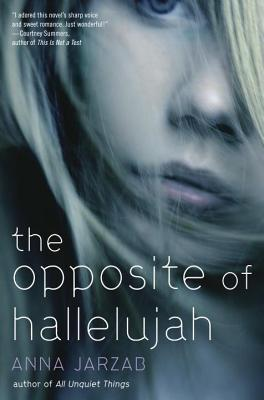Opposite of Hallelujah  by  Anna Jarzab