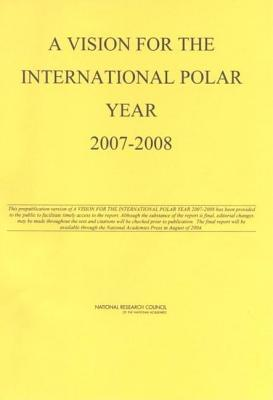 A Vision for the International Polar Year 2007-2008 National Research Council