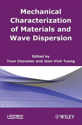 Mechanical Characterization of Materials and Wave Dispersion Yvon Chevalier