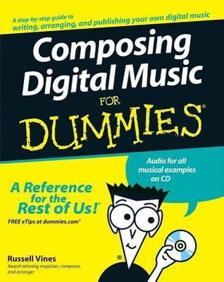 Composing Digital Music for Dummies Russell Dean Vines