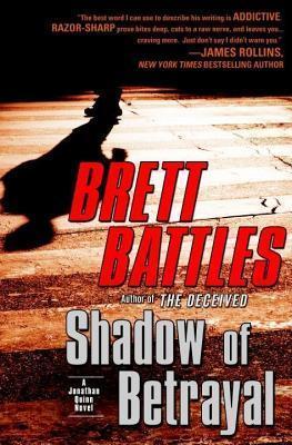 Shadow of Betrayal: A Thriller  by  Brett Battles