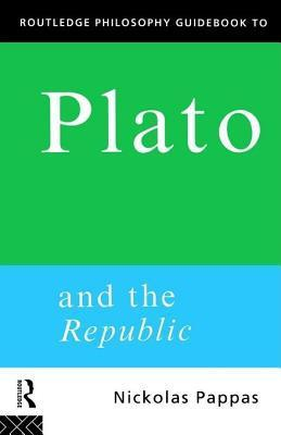 Plato and the Republic Nickolas Pappas