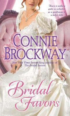 Bridal Favors: A Loveswept Historical Classic Romance  by  Connie Brockway