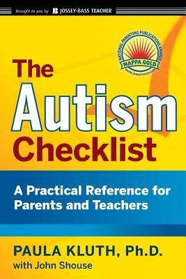 Autism Checklist: A Practical Reference for Parents and Teachers  by  Paula Kluth