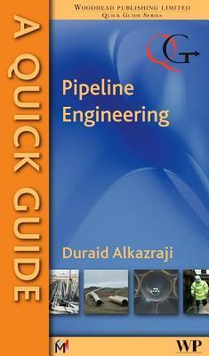 A Quick Guide to Pipeline Engineering D. Alkazraji